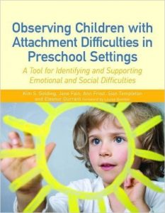 Observing Children wiht Attachment Difficulties in Preschool Settings